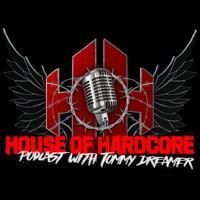 House Of Hardcore Podcast with Tommy Dreamer podcast