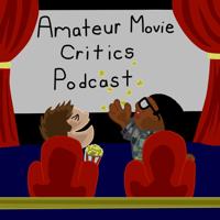 Amateur Movie Critics Podcast podcast