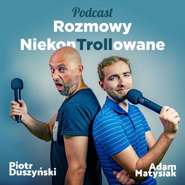 Podcast Rozmowy NiekonTrollowane