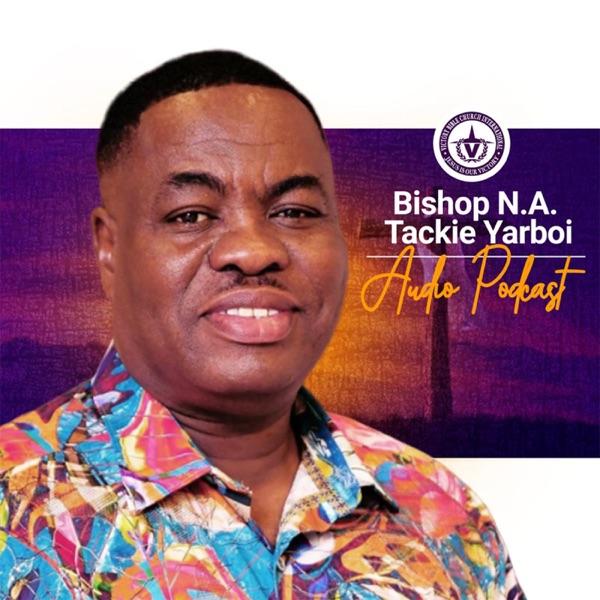 Bishop N.A Tackie Yarboi's Podcast