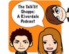 The Talk'lit Shoppe: A Riverdale Podcast artwork