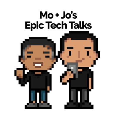 Mo + Joe's Epic Talks