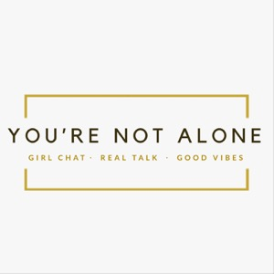 You're Not Alone Podcast
