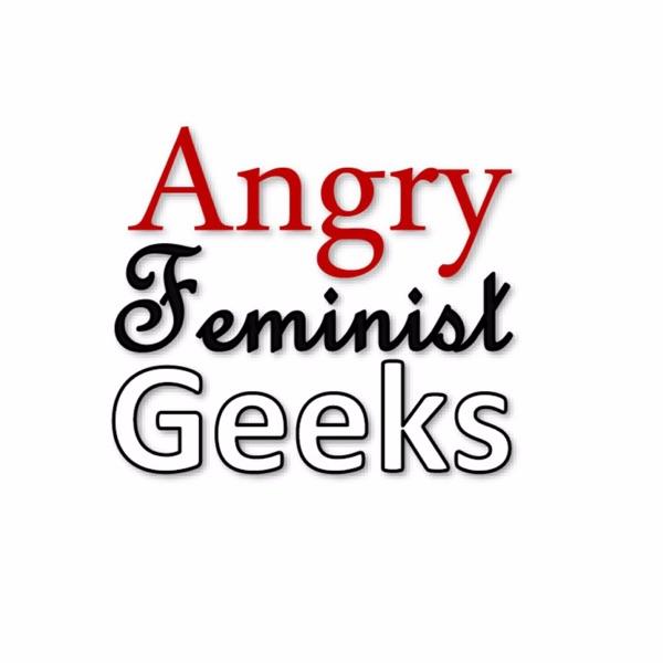 Angry Feminist Geeks