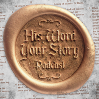 His Word Your Story podcast