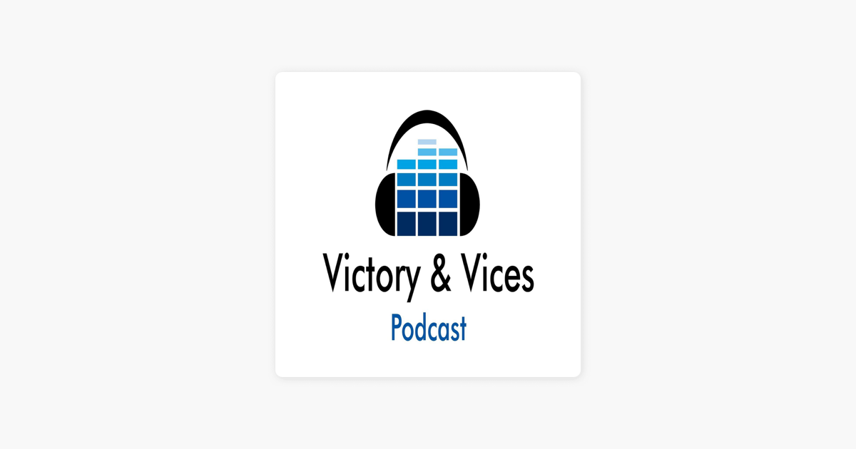 Victory & Vices Podcast on Apple Podcasts