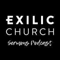 Exilic Church Sermons podcast