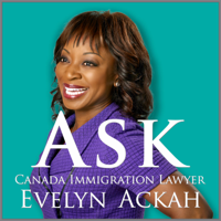 Ask Canada Immigration Lawyer Evelyn Ackah podcast