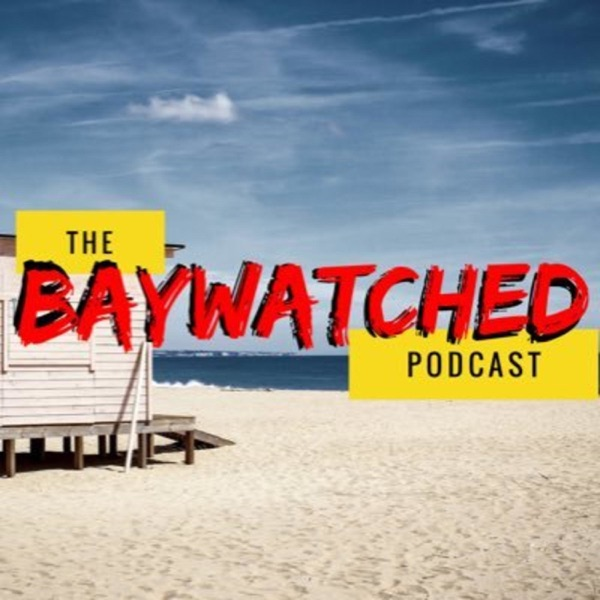 The Baywatched Podcast