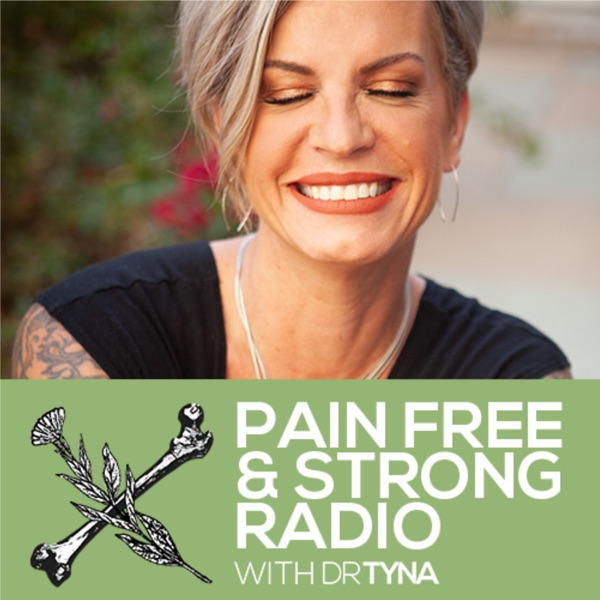 Pain Free & Strong Radio Dr Tyna Moore
