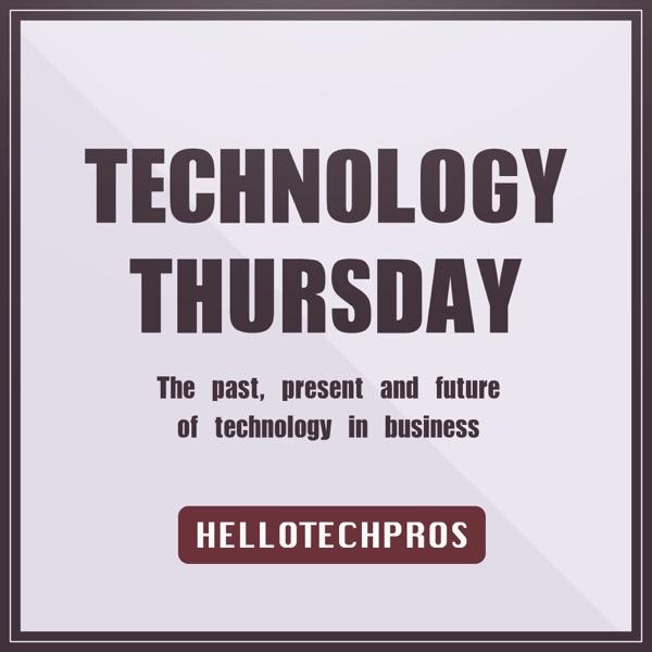 Technology Thursday   Hello Tech Pros
