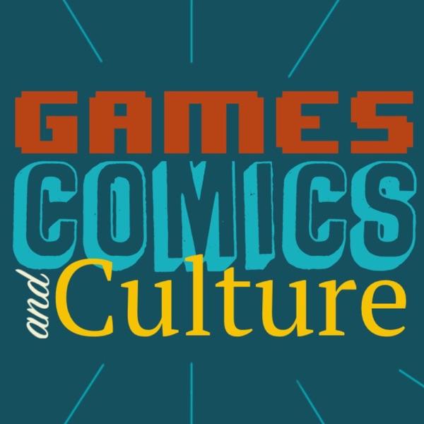 Games, Comics, and Culture