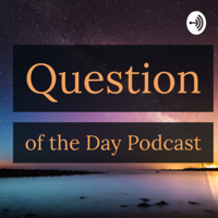 Question of the Day podcast