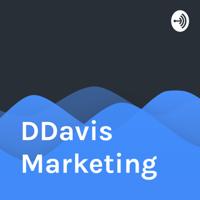 DDavis Marketing podcast