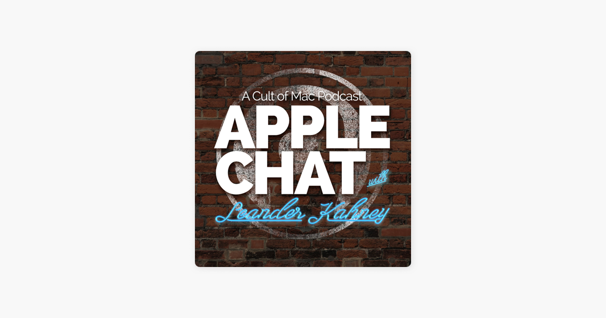 Apple Chat: A Cult of Mac podcast with Leander Kahney on