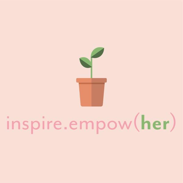 inspire.empow(her) Podcast