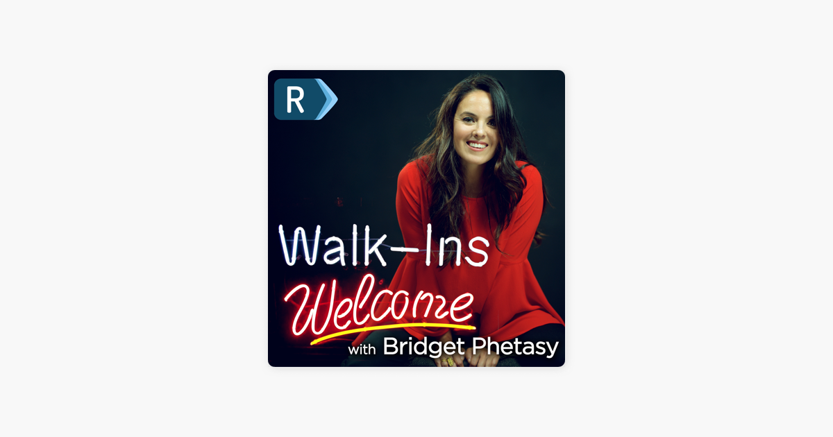 Walk-Ins Welcome w/ Bridget Phetasy on Apple Podcasts