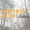 Northwest Nature Matters Podcast artwork