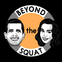 Beyond The Squat podcast