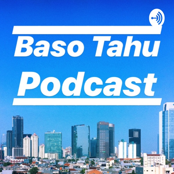 BasoTahu Podcast