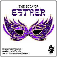 Esther - Regeneration Church podcast