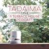 Tadaima: A Terrace House Podcast artwork