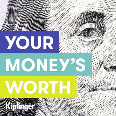 Your Money's Worth:Kiplinger