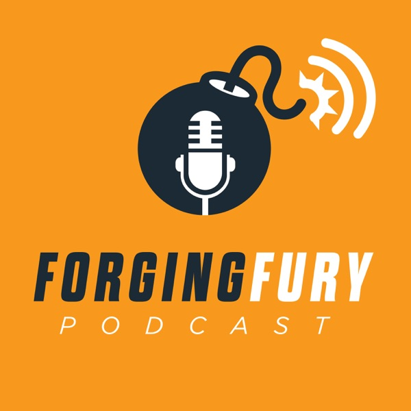 Forging Fury Podcast