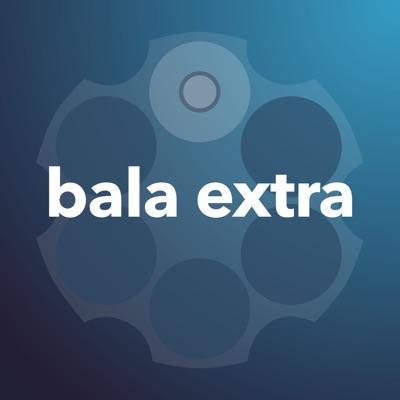Bala Extra:AVpodcast