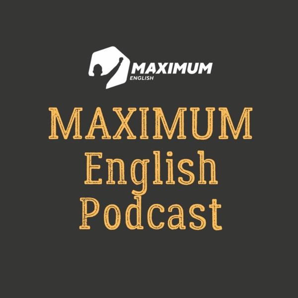 MAXIMUM English Podcast