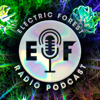 Electric Forest Radio Podcast podcast