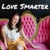 Love Smarter: Relationship Advice for Women Who Like Personal Development artwork