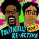 Politically Re-Active with W. Kamau Bell & Hari Kondabolu