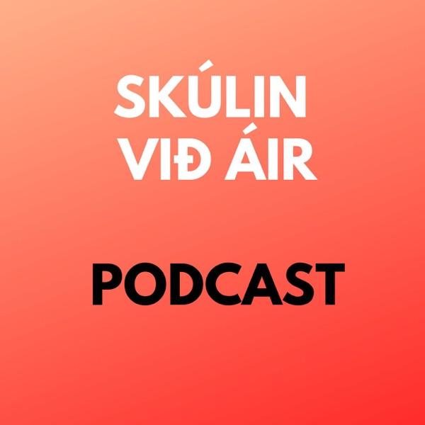 Skúlin við Áir - podcast