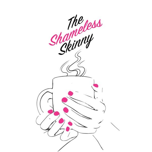 The Shameless Skinny