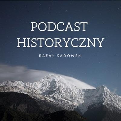 Podcast Historyczny:Rafał Sadowski
