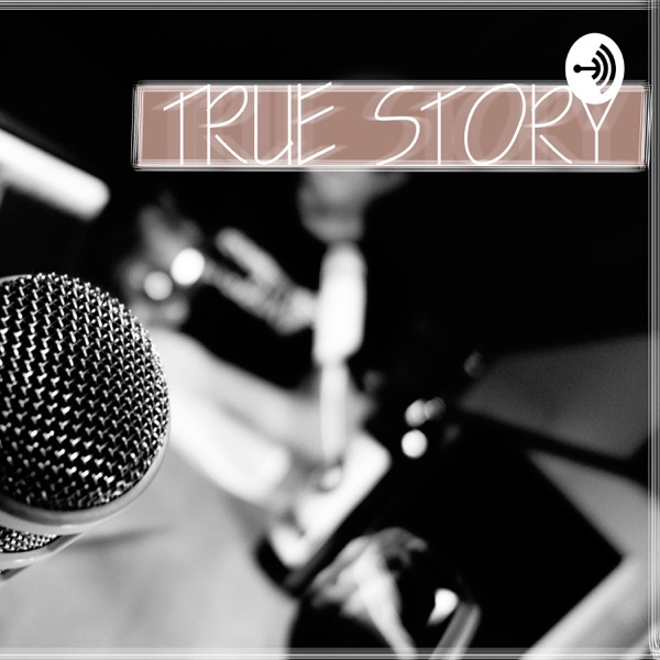 True Story Podcast