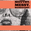 Mouthy Messy Mandatory artwork