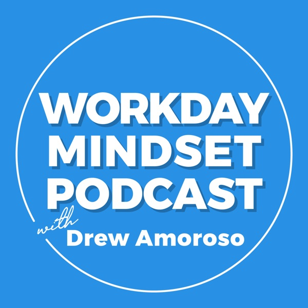 The Workday Mindset Podcast