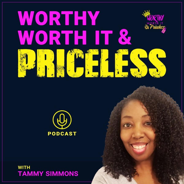 Worthy Worth It and Priceless