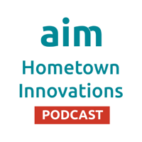 Aim Hometown Innovations Podcast podcast