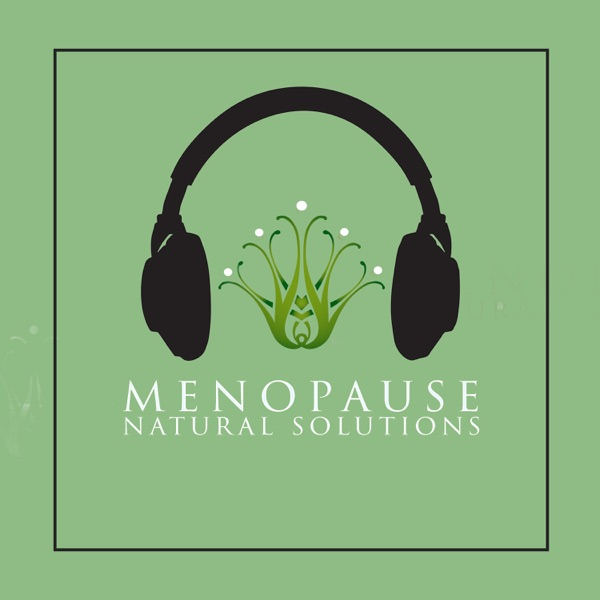 Menopause Natural Solutions podcast