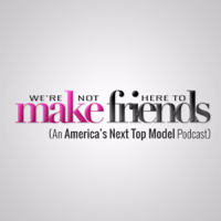 We're Not Here To Make Friends podcast