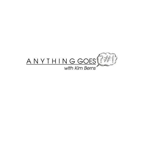 Anything Goes With Kim Berns