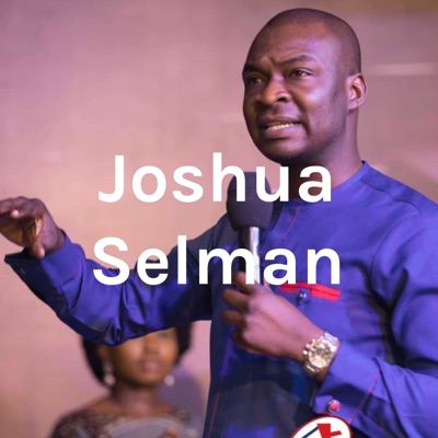 Apostle Joshua Selman:Apostle Joshua Selman