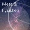 Meta & Fysikken