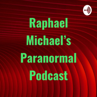Raphael Michael's Paranormal Podcast podcast