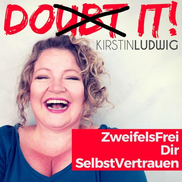 DO IT! ZweifelsFrei Dir SelbstVertrauen - Der Podcast gegen Selbstzweifel und für mehr Selbstvertrauen