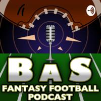 BAS Fantasy Football Podcast podcast
