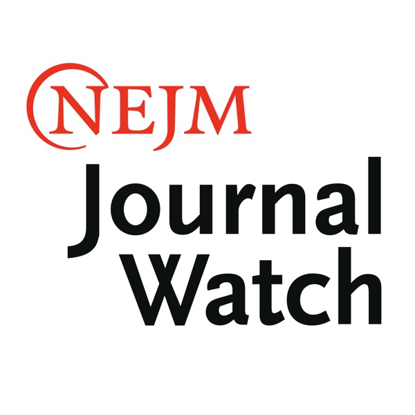 NEJM Journal Watch Podcasts: Clinical Conversations